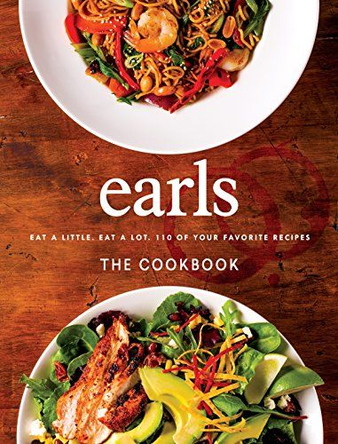 Download Pdf Earls The Cookbook Eat A Little Eat A Lot 110 Of