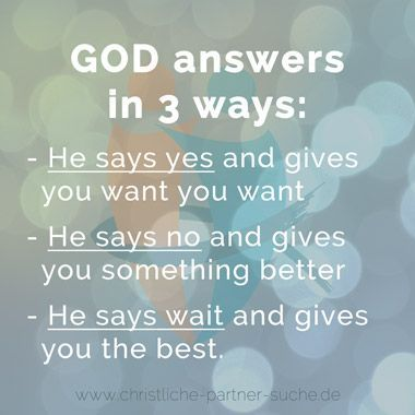 GOD answers in 3 ways