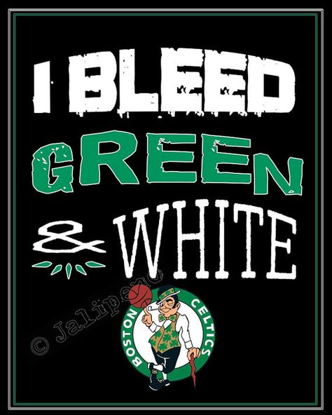 """Boston Celtics - """"I Bleed Green and White"""" Print INSTANT DOWNLOAD"""
