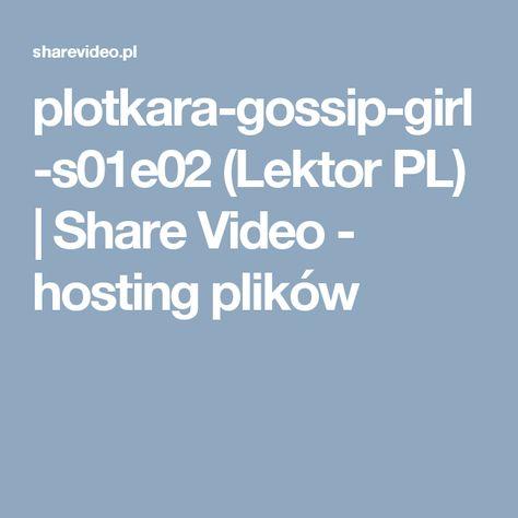 Plotkara Gossip Girl S01e02 Lektor Pl Share Video