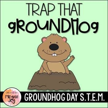 Groundhog Trap Groundhog Day Stem Activityfor This Hands On Project Students Will Make A Groundhog Tr Groundhog Day Stem Activities Groundhog Day Activities