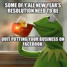 Some Of Ya Ll New Year S Resolutions Need To Be Quit Putting Your Business Of Facebook Check Out Our Funny Funny New Years Memes Funny New Year New Year Meme