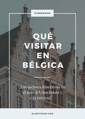 Qué Visitar En Belgica Belgica Viaje A Brujas Gante Belgica