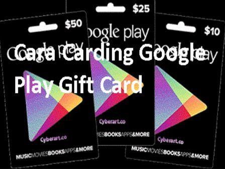 Utorial Method Carding Cara Mendapatkan Google Play Gift Card Co Gpc Gratis Carding Metode Tutorial Google Play Hadia Kartu Hadiah Google Play Permainan Kartu