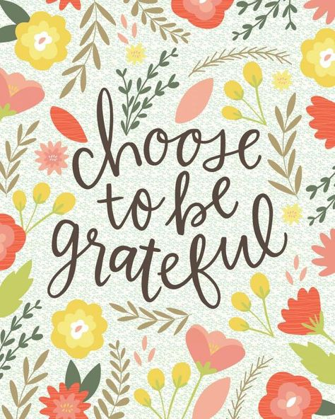 Choose to be Grateful - Floral Print - Hand lettering - Thanksgiving - Give Thanks - - Choose to Be Grateful – Fall Floral Print – Thanksgiving Print – Hand lettering - Now Quotes, Life Quotes Love, Crush Quotes, Fall Quotes, Fall Sayings, Pretty Quotes, Heart Quotes, Thanksgiving Quotes, Happy Thanksgiving
