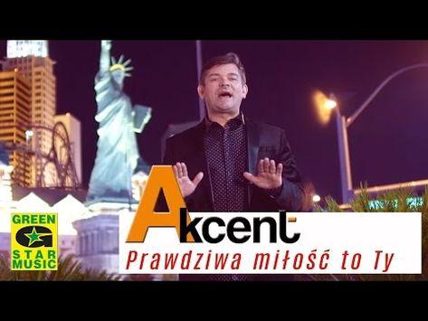 Akcent Prawdziwa Milosc To Ty Official Video Disco Polo 2016 Youtube Polo Piosenki Prawdziwa Milosc