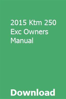 2015 Ktm 250 Exc Owners Manual Manual Car Repair Manuals Owners Manuals