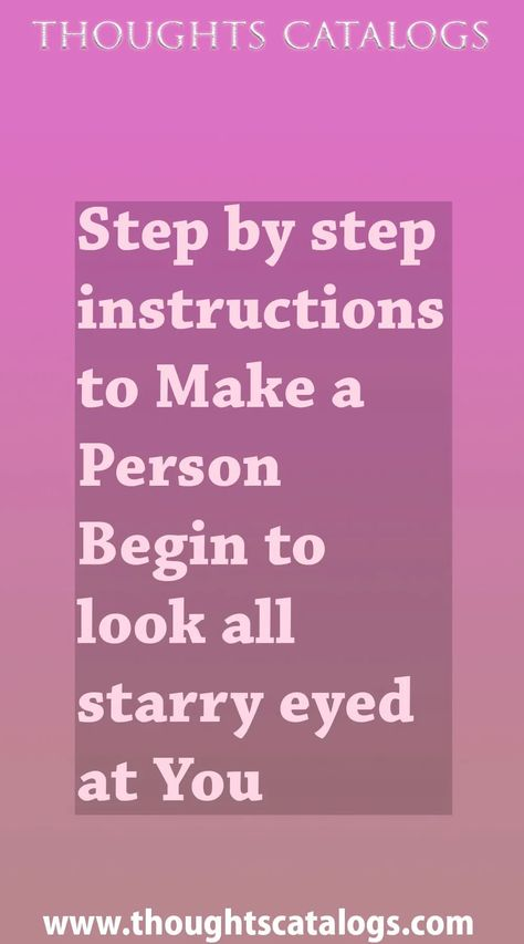 Step by step instructions to Make a Person Begin to look all starry eyed at You - thoughtscatalogs #WhatIsLove #loveSayings #love #lovelife #Romance #quotes #entertainment  #loveWords #LookingForLove #TrueLove #AboutLove #MyLove #FindLove #LoveQuotes  #InLove #RealLove #LoveLive #BestLover #LoveRelationship #LoveAndRelationships #LoveAdvice  #LoveTips #LoveCompatibility #LoveStories #loveart #lovequotesforhim #lovequotessad #lovequotesdeep  #lovequotesforboyfriend #lovewhatyoudo #lovewins #lovew