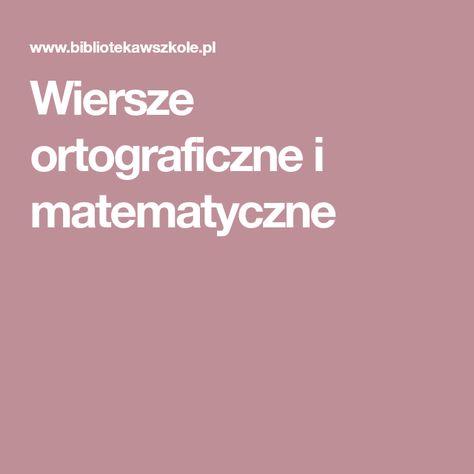 Wiersze Ortograficzne I Matematyczne J Polski School