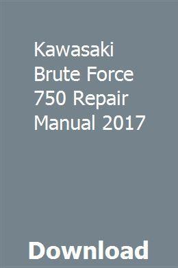 Kawasaki Brute Force 750 Repair Manual 2017 Chemistry Study Guide Study Guide Math Study Guide