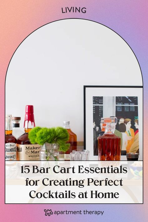 From stylish drinkware to bar tools that will help you shake up the most delicious concoctions, we rounded up 15 bar cart essentials you need for the perfect setup.