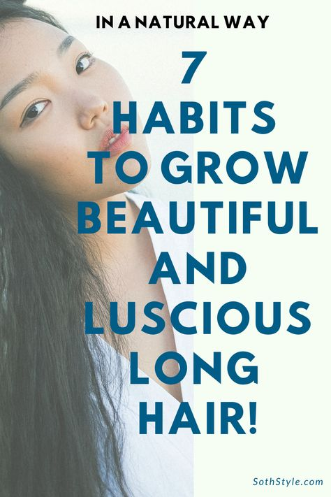 7 habits to grow beautiful and luscious long hair! In a natural way