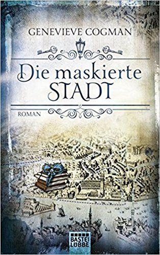 Die Bibliothekare Die Maskierte Stadt Roman Amazon De Genevieve Cogman Dr Arno Hoven Bucher Bucher Fantasy Bucher Thriller Bucher