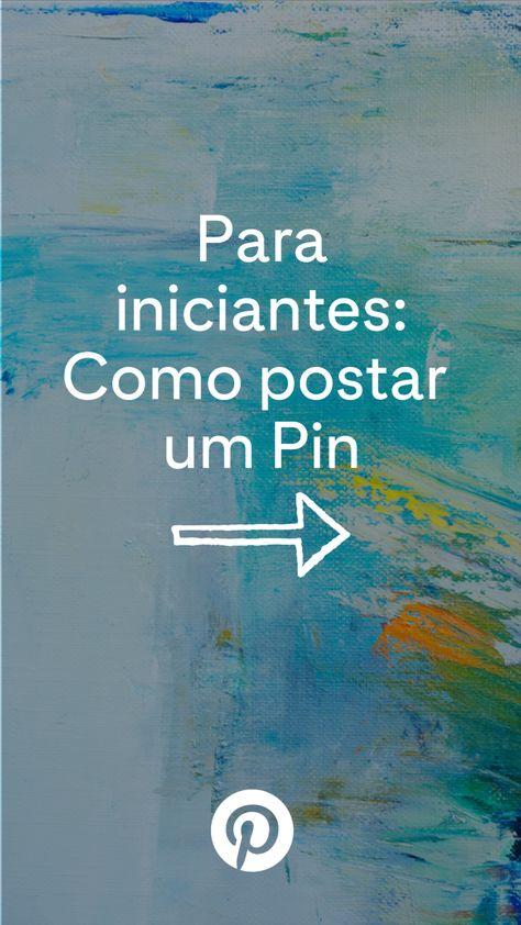 Para iniciantes no Pinterest: Como postar um Pin