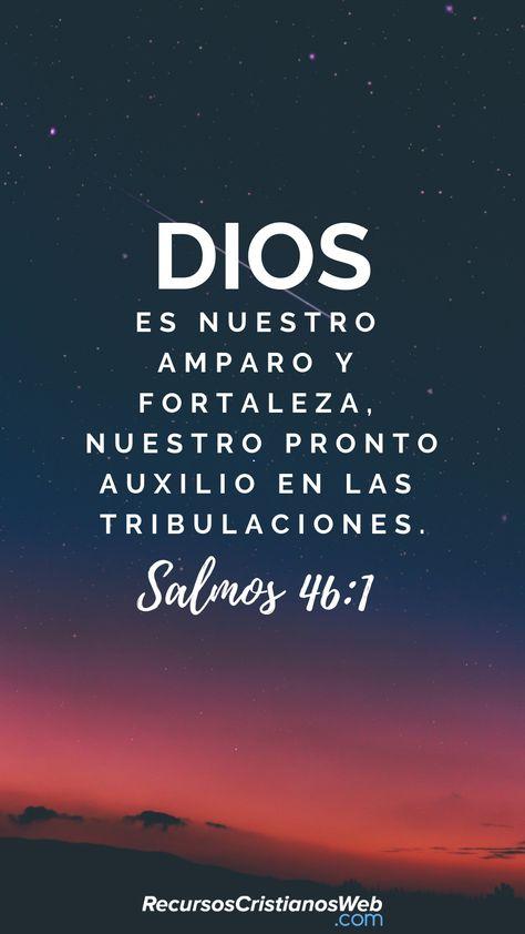 Dios es nuestro amparo y fortaleza, Nuestro pronto auxilio en las tribulaciones (Salmos 46:1). #VersiculosBiblicos #VersiculosdelaBiblia #CitasBiblicas #TextosBiblicos #Fortaleza #ImagenesCristianas #FrasesCristianas