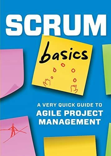 Scrum Basics: A Very Quick Guide to Agile Project Management - Default