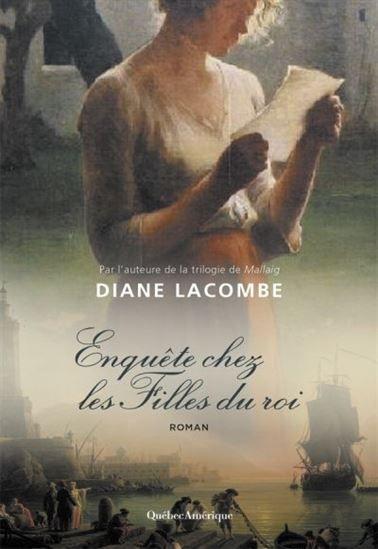 Enquete Chez Les Filles Du Roi Diane Lacombe Roman Historique Roman Epistolaire Roman A Suspense Enquete Chez Les Filles Du Roi Est Kobo Lacombe Books