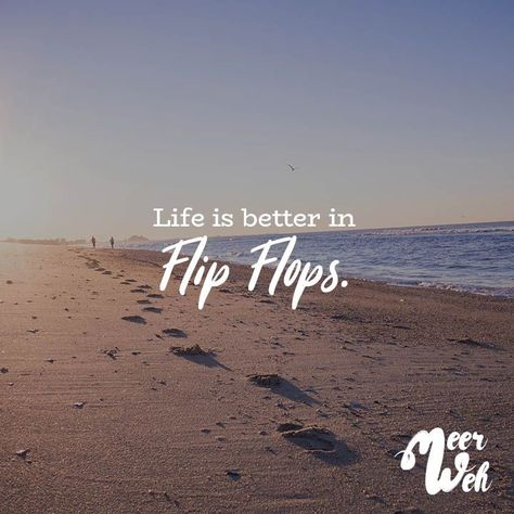 Life is better in Flip Flops - VISUAL STATEMENTS - #Flip #Flops #life #Statements #Visual