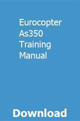 Eurocopter As350 Training Manual Repair Manuals Owners Manuals Manual
