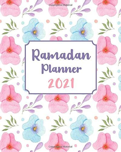 Ramadan Planner 2021 Stay Organized And Productive During The Holy Month And Eid Organizer And Journal With Daily Planner Ramadan Gift Shopping List
