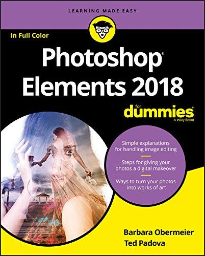 Photoshop Elements 2018 For Dummies For Dummies Computer Tech
