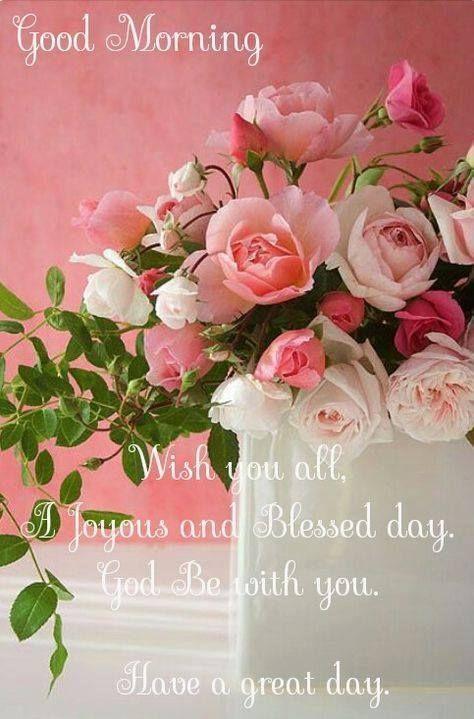 Good Morning Wishing You A Joyous Day Good Morning Good Morning