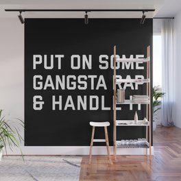 Gangsta Rap Funny Quote Wall Mural Wall Murals Wall Quotes Black Walls