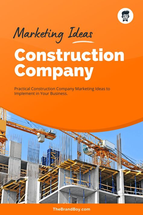 21 Practical Construction Company Marketing Ideas