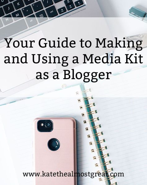Your Guide to Making and Using a Media Kit as a Blogger