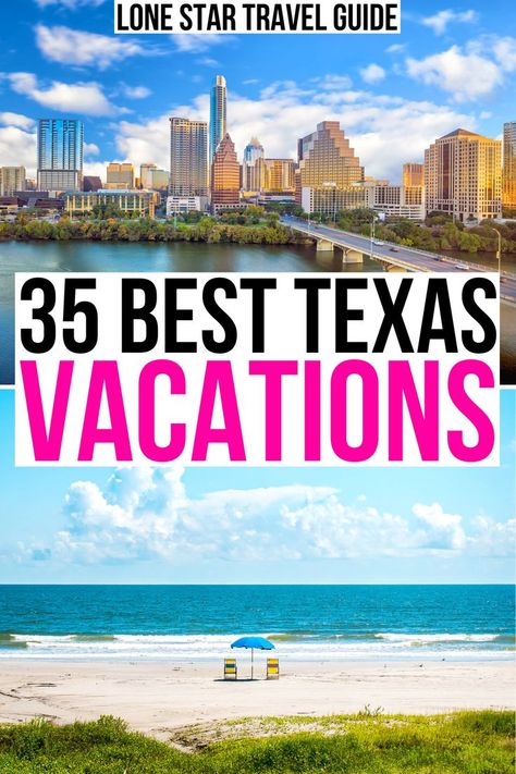 35 Texas Vacation Ideas: The Best Places to Visit in Texas!