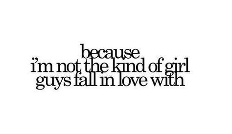 I'm the kind of girl that THE guy will fall in love with. I have to believe this or else I'm too weird.