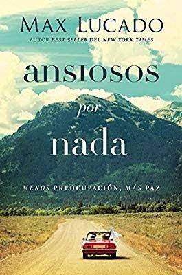 Ansiosos Por Nada De Max Lucado Max Lucado Books Max Lucado Good Books