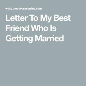 letter to my best friend who is getting married best friend