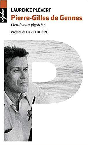 Pierre Gilles De Gennes Gentleman Physicien Pdf Gratuit Telecharger Livre Books