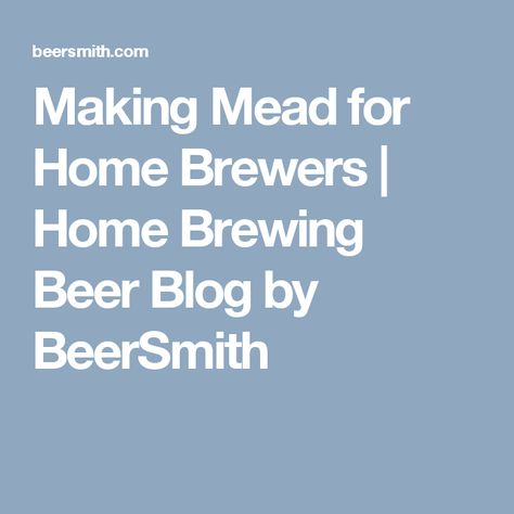 Making Mead for Home Brewers | Home Brewing Beer Blog by