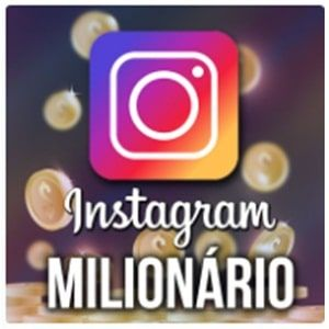 Instagram Milionario Como Ganhar Dinheiro Com O Aplicativo