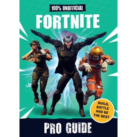 100 Unofficial Fortnite Pro Guide Hardcover Walmart Com Fortnite Books Ebook