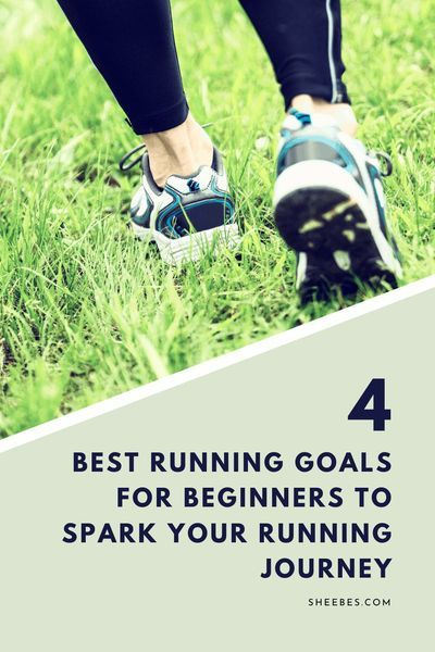 """If you aim to go from non-runner to new runner, you may wonder, """"what are the best running goals for beginners like me?"""". At Sheebes, we'll narrow it down to the 4 best running goals for beginners like you. #sheebes #runningforbeginners #runningtips #runningmotivation"""
