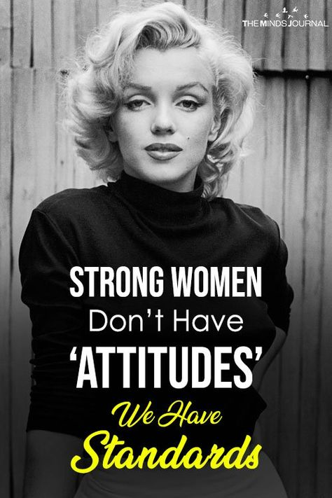 "Strong Women Don't Have 'Attitudes' — We Have STANDARDS Les femmes fortes n'ont pas d '""attitudes"" – nous avons des NORMES – themindsjournal. True Quotes, Great Quotes, Quotes To Live By, Motivational Quotes, Inspirational Quotes, Movie Quotes, Wisdom Quotes, Karma Frases, Marilyn Monroe Quotes"