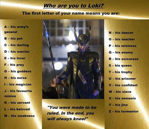Who are you to Loki? <------I'm his lover ehehe ;)