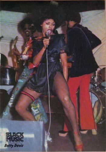 Funk singer Betty Davis circa 1973-75 she was ahead of her time and was an influence on many of her peers, including Jimi Hendrix, Fela Kuti, and her husband from 1968-69, Miles Davis. She retreated from public life in the late 70s, but remains a huge influence on music.