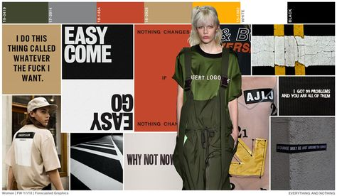 Stark, minimalist and straight to the point verbiage graphics are important for Fall, as their content is as strong as their presentation. Messages of change, power and attitude's are key, as well as the ironic loss of branding.