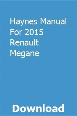 Haynes Manual For 2015 Renault Megane Renault Megane Renault Manual Car