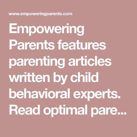 Parenting Articles & Expert Advice - Empowering Parents