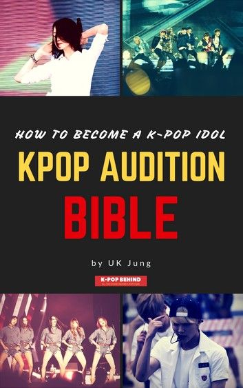 Kpop Audition Bible How To Become A K Pop Idol Ebook By Uk Jung Rakuten Kobo In 2020 Pop Idol Kpop Idol Kpop