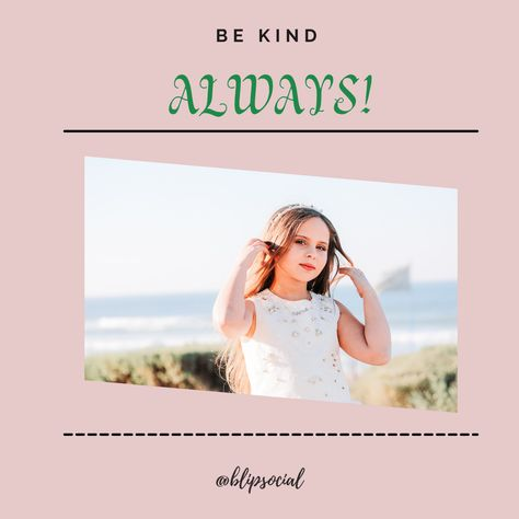 The best tip that we should follow every day👇 Be kind...always! Do you agree? #blipsocial #wednesdaymood #wednesdaytip #tipoftheday #bekindalways #bekindtoyourself #begoodtoyou #begoodtopeople #spreadpositivity #spreadkindness #contentcreator #brand