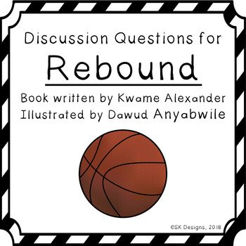 Rebound By Kwame Alexander Discussion Questions For Class