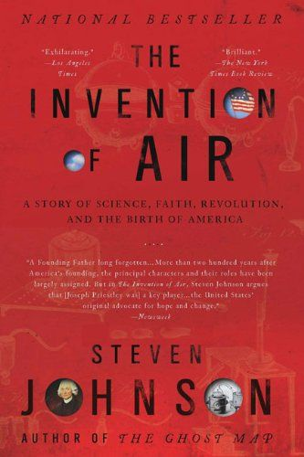 The invention of air : a story of science, faith, revolution, and the birth of America / Steven Johnson