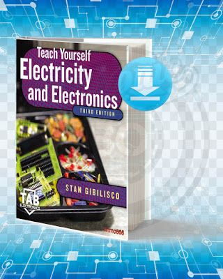 Download Free Book Teach Yourself Electricity And Electronics Third Edition By Stan Gibilisco Pdf Electrical Engineering Books Electronics Electricity