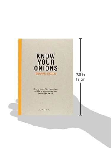 Know Your Onions Graphic Design How To Think Like A Creative Act Like A Businessman And Design Like A God Design Gra Graphic Designer Copertina Creativita